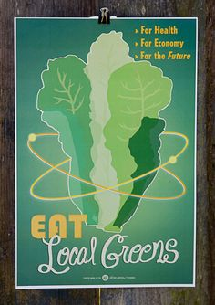 An 'Eat Local' poster. I think this would also be great in my kitchen