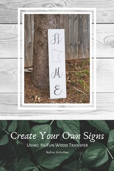 Create your own personalized signs using NuFun wood transfer paper!