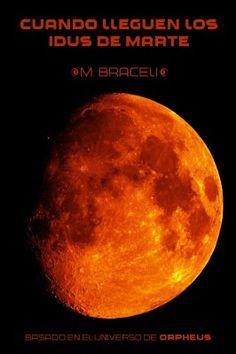Cuando los Idus lleguen de Marte, de M. Braceli