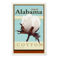 Alabama.  Yes, come to Alabama to see the cotton.  I guess that's as good a reason as any. haha