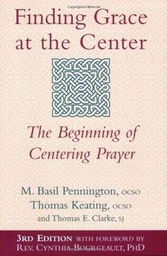 Finding Grace at the Center: The Beginning of Centering Prayer by M. Basil Pennington. Reflections and advice on Centering Prayer's possibilities—and its pitfalls—are presented with clarity and simplicity, with a vision of the deeper life of the soul that contemplative prayer can bring about.