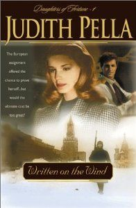 Written on the Wind (Daughters of Fortune, Book 1) Cameron Hayes' determination to establish herself as a journalist finds her in Russia, now threatened by Hitler's greed. She meets Alex Rostov, a once-prominent US surgeon who has been forced to return to his Russian homeland in disgrace.
