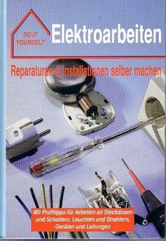 http://ift.tt/1NMfxKj Do it yourself  Elektroarbeiten : Reparaturen & Installationen selber machen ; Mit Profitipps für Arbeiten an Steckdosen und Schaltern Leuchten und Strahlern Geräten und Leitungen ; . #c@!