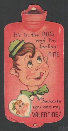 Vintage Hot Water Bottle Valentines Card It's In the BAG & I'm Feeling FINE