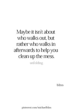 Or maybe it's about helping yourself clean up the mess True Quotes, Great Quotes, Words Quotes, Wise Words, Quotes To Live By, Motivational Quotes, Inspirational Quotes, Sayings, Qoutes