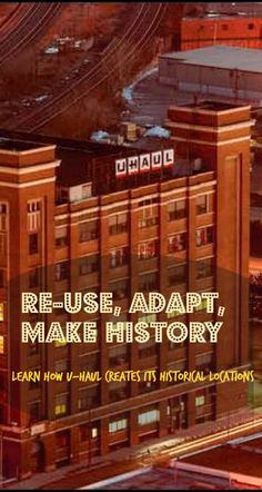 Turning un-used buildings into #historical U-Haul Locations - Learn how the Adaptive Reuse Program Works! | My U-Haul Story