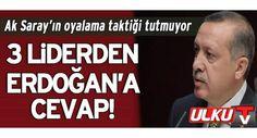 Yemezler ERDOGAN ! 3 Partidende Erdogan'a RET.
