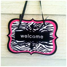 """Zebra Print and hot Pink """"Welcome"""" sign. Perfect for indoor decor. Wall hanging."""