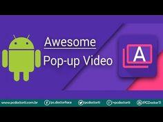 [root] Janelas com vídeos flutuantes no Android? Conheça o Awesome Pop-up Vídeo | PC Doctor TI