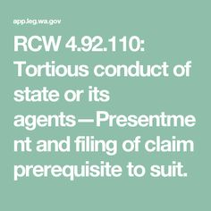 RCW 4.92.110: Tortious conduct of state or its agents—Presentment and filing of claim prerequisite to suit.