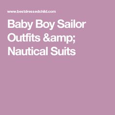 Baby Boy Sailor Outfits & Nautical Suits