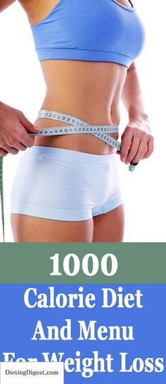 Weight Loss: 1000 Calorie Diet And Menu For Weight Loss Check out Dieting Digest