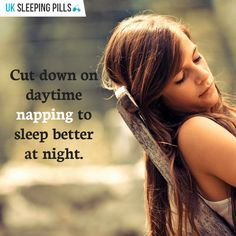 Cut down on daytime napping to sleep better at night.