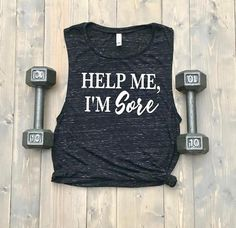 Help Me, I'm Sore Women's Muscle Tank // Bridesmaids Shirt // Funny Crossfit Tank // Barre // Spin /