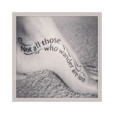 not all those who wander are lost tattoo leg - Hľadať Googlom