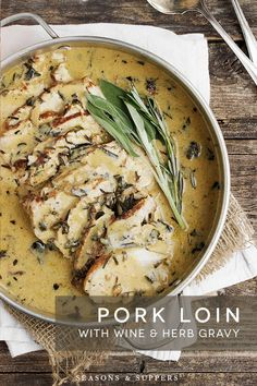 Pork Loin with Wine and Herb Gravy - the best pork loin recipe! Easy, delicious and company worthy! Moist pork with a delicious herb gravy. #pork #loin #recipe #gravy