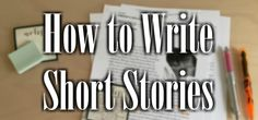 How to Write: Short Stories