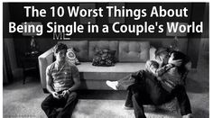 The 10 Worst Things About Being Single in a Couple's World