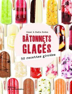 Bâtonnets glacés - Cesar Roden | Editions de La Martinière