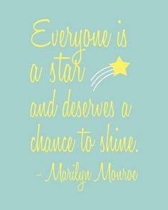 Everyone is a star and deserves a chance to shine. - Marilyn Monroe #quote #quotes #marilynmonroe