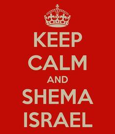 Keep Calm And Shema Israel