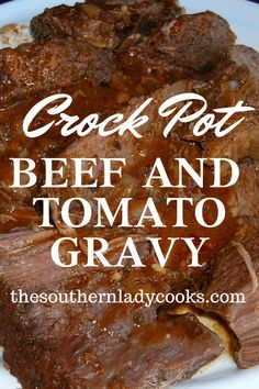Rindfleisch und Tomate GRAVY-The Southern Lady Köche-Crock Pot Rezept - Recipes - Crockpot Roast Beef Recipes, Crockpot Recipes, Crockpot Meat, Cooker Recipes, Meat Recipes, Recipies, Crock Pot Slow Cooker, Crock Pot Cooking, Cooking Fish