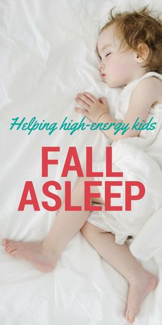 Helping high energy kids fall asleep