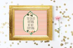 If you like saying yes to everything, this pretty print will serve as a helpful reminder (which I constantly need) that you can do anything, but