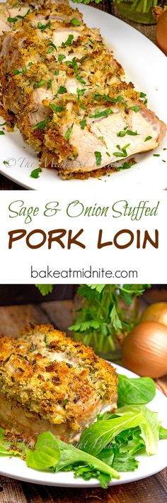 Sage and Onion Stuffed Pork Loin--delicious and easy enough for weeknight meals