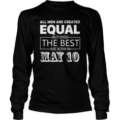 All Men Created Equal But The Best Are Born In MAY 10 Shirt #gift #ideas #Popular #Everything #Videos #Shop #Animals #pets #Architecture #Art #Cars #motorcycles #Celebrities #DIY #crafts #Design #Education #Entertainment #Food #drink #Gardening #Geek #Hair #beauty #Health #fitness #History #Holidays #events #Home decor #Humor #Illustrations #posters #Kids #parenting #Men #Outdoors #Photography #Products #Quotes #Science #nature #Sports #Tattoos #Technology #Travel #Weddings #Women