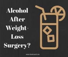 Can you still have a drink after Gastric Bypass or Gastric Sleeve?
