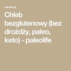 Chleb bezglutenowy (bez drożdży, paleo, keto) - paleolife
