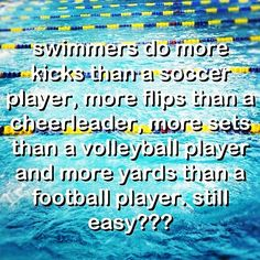I'm so going to tell this to some kids at my school who don't like swimming...they might have a new respect for it