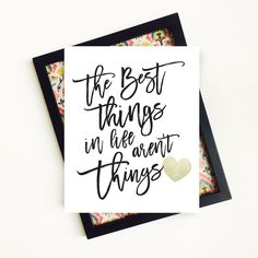 The Best Things in Life arent Things Inspirational Quote.  Life quote prints provide motivation for everyday life! Hang this quote where you can be inspired by its message every time you see it. This typographic print would look great in your family room, bedroom, teens room, or office. It can also be used for T shirts, photo props, party decorations and more. This inspirational quote would also make a great gift!  — This listing is for an INSTANT DOWNLOAD, not a PRINT — INSTANT DOWNLOADS…