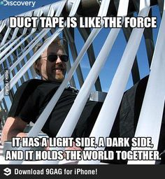 Funny pictures about The wonders of duct tape. Oh, and cool pics about The wonders of duct tape. Also, The wonders of duct tape. Funny Quotes, Funny Memes, Hilarious, Jokes, Funny Videos, Nerd Funny, It's Funny, Star Wars Humor, Duct Tape