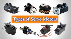 Servo Motor - Types of Servo Motors - Applications of Servo Motor