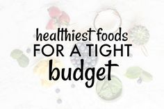 Eating healthy on a budget has never been easier and with the foods listed, you can create a healthy life on a tight budget.