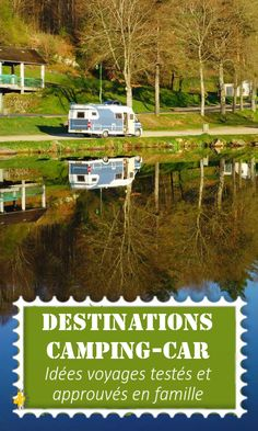 Destinations camping-car Motorhome trip: all destination ideas tested and approved as a family; Camping Car Van, Camping Car France, Road Trip France, Voyage En Camping-car, Blog Voyage, Destination Voyage, Camping Activities, Destinations, Van Life