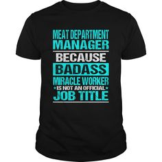 Meat Department Manager Because Badass Miracle Worker T-Shirt, Hoodie Meat Manager