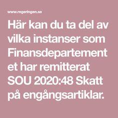 Här kan du ta del av vilka instanser som Finansdepartementet har remitterat SOU 2020:48 Skatt på engångsartiklar.