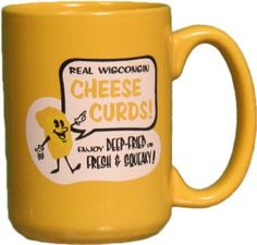 "Celebrate your ""Wisconsinhood"" with this mug celebrating a favorite of all Wisconsin cheeses - the curds. $9.48"
