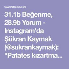 """31.1b Beğenme, 28.9b Yorum - Instagram'da Şükran Kaymak (@sukrankaymak): """"Patates kızartması sevenler çift tıklasın❤️Çocuklarında çok seveceği çıtır çıtır baharatlı…"""""""