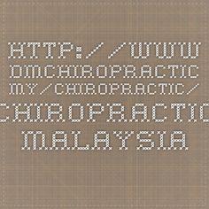 http://www.dmchiropractic.my/chiropractic/   Chiropractic Malaysia   Chiropractor MY   DMChiropractic