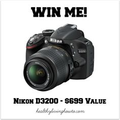 Give Away: Nikon D3200 - $699 Value! I love this website: Healthy Living How To!!! It is one of my favorite websites!