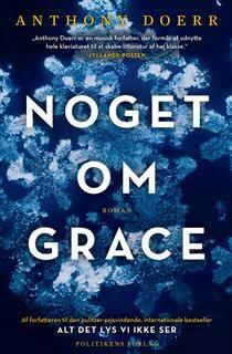 'Noget om Grace' af Anthony Doeer. En mand, hans drømme, hans tragedie og hans snefnug.