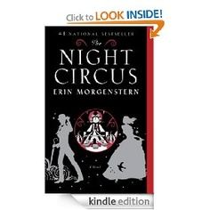 The Night Circus [Kindle Edition], (fantasy, a great read, kindle, literary, beyond justice)