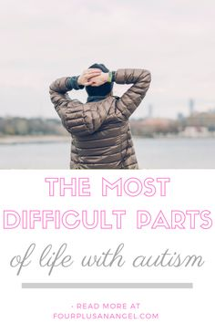 The most difficult parts of autism - Four Plus an Angel