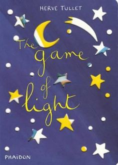 "The game of light by Hervé Tullet ""The Game of Light"" is an inventive game of storytelling with shadows. Part of a bright and lively series of board books that work like a game. Pre-school Books, Books To Buy, Light Games, Herve, Eric Carle, Bedtime Stories, Make Design, Play, Cool Patterns"