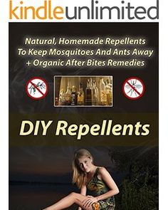 DIY Repellents: Natural, Homemade Repellents To Keep Mosquitoes And Ants Away  + Organic After Bites Remedies: Skin So Soft Insect Repellent, Ecosmart ... Repellent (Aromatherapy, Essential oils)