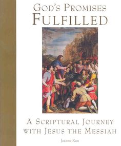 God's Promises Fulfilled: A Scriptural Journey With Jesus the Messiah